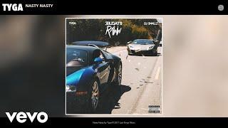 Tyga - Nasty Nasty (Audio)