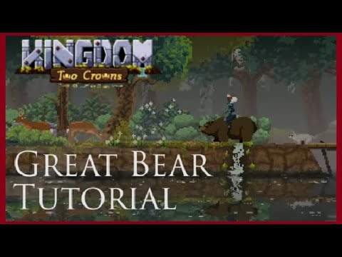 Kingdom Two Crowns Tips - The Great Bear