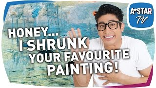 Honey, I Shrunk Your Favourite Painting!