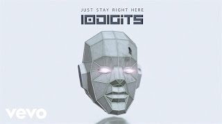 10Digits - Just Stay Right Here (Audio)