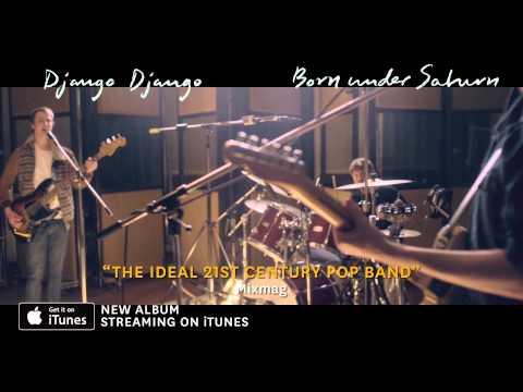 Django Django - Born Under Saturn Stream on iTunes