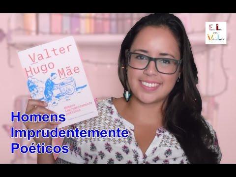 {euLi} Homens imprudentemente poéticos - Valter Hugo Mãe