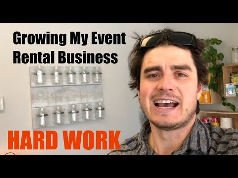 Hard Work - Growing My Event Rental Business