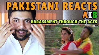 Pakistani Reacts to AIB : Harassment Through The Ages feat. Richa Chadha, Vicky Kaushal