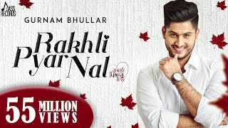 Rakhli Pyar Naal(High Quality Mp3)●Gurnam Bhullar Ft MixSingh●New Punjabi Songs 2016●Latest Punjabi Song 2016