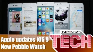 Apple updates iOS 9 and Watch OS, Pebble Introduces new watch