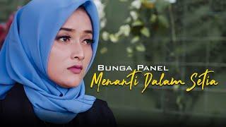 Download lagu Bunga Panel Menanti Dalam Setia Mp3