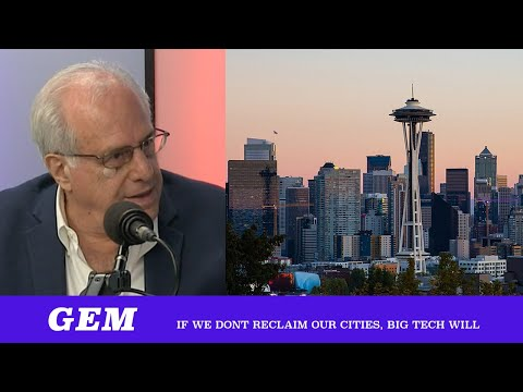 GEM: If We Don't Reclaim Our Cities, Big Tech Will ft. Richard Wolff