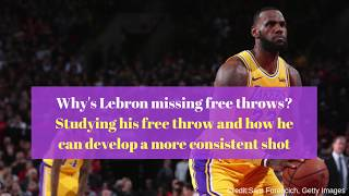 Studying Lebron's free throw: How he can develop a more consistent shot