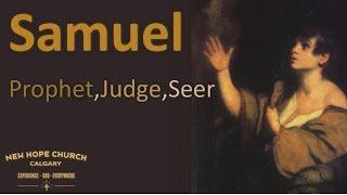 Samuel: Prophet, Judge and Seer