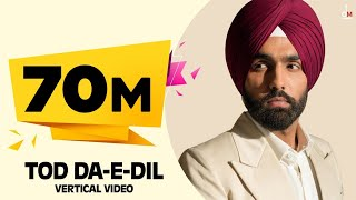 Tod Da e Dil (Vertical Video) Ammy Virk | Mandy Takhar | Maninder Buttar | Avvy Sra | Arvindr | DM - Download this Video in MP3, M4A, WEBM, MP4, 3GP