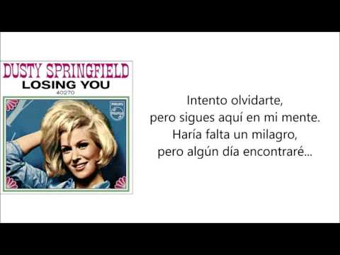 Losing you - Dusty Springfield (Subtitulada)