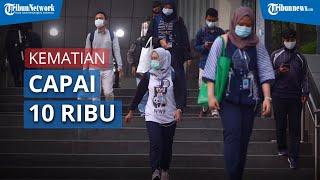 Angka Kematian Akibat Covid-19 di Indonesia Capai 10 Ribu Orang