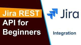 Jira REST API for Beginners