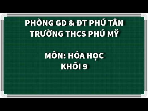 HÓA HỌC 9 - LUYỆN TẬP CHƯƠNG III: PHI KIM - SƠ LƯỢC VỀ BẢNG THCNTHH