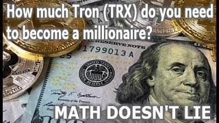 How much TRON (TRX) do you need to become a millionaire? - MATH DOESN