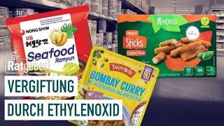 Vergiftete Produkte durch Ethylenoxid   Die Ratgeber