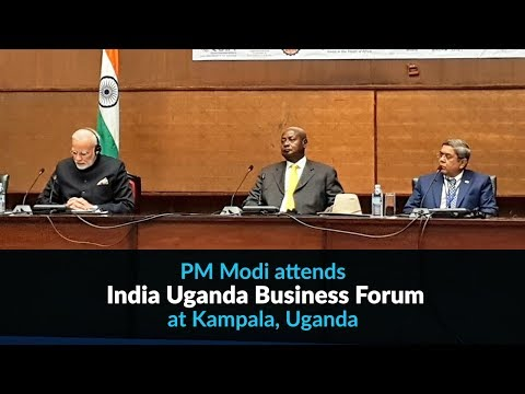 PM Modi attends India Uganda Business Forum at Kampala, Uganda