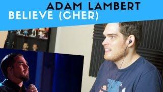 Vocal Analysis of Adam Lambert - Believe (Cher Tribute) | Voice Teacher Reacts