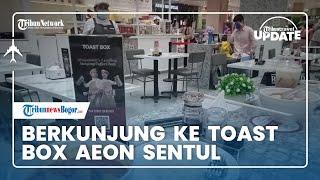 TRIBUN TRAVEL UPDATE: Kudapan Asal Singapura di Toast Box Aeon Sentul