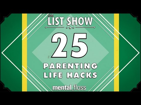 25 Parenting Life Hacks - mental_floss List Show Ep. 435