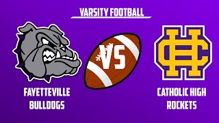 Varsity Football | Catholic High vs Fayetteville