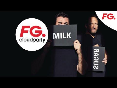 MILK & SUGAR   FG CLOUD PARTY   LIVE DJ MIX   RADIO FG