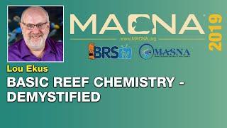 Lou Ekus: Reef aquarium chemistry can be pretty easy and fun...No, really! | MACNA 2019