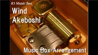 "Wind/Akeboshi [Music Box] (Anime ""NARUTO"" ED)"