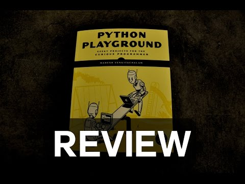 Python Playground: Review - Intermediate Python Projects