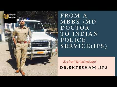 From MBBS /MD doctor to an Indian Police Service officer Dr.Ehtesham Waquarib  IPS officer  