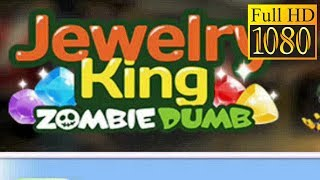 Jewelry King : Zombie Dumb Game Review 1080P Official Mobirix