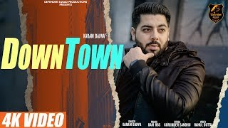 DOWNTOWN (Full Video) | Karam Bajwa | Ravi RBS | Rahul Dutta | Latest Song 2019