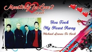 Michael Learns To Rock - You Took My Heart Away (2000)
