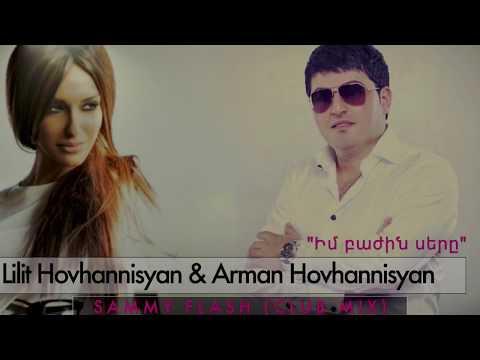 SAMMY FLASH REMIX – Lilit & Arman  Hovhannisyan – Im Bajin Sere –
