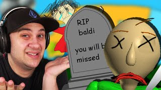I KILLED BALDI... | Baldi's Basics