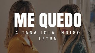Me Quedo || Aitana Ft. Lola Índigo (letra)