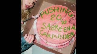 Pushing 20 (Audio) - Sabrina Carpenter