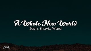 ZAYN, Zhavia Ward - A Whole New World (Lyrics / Lyric Video)