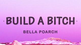 Bella Poarch - Build a b (Build a Bitch) (Lyrics)