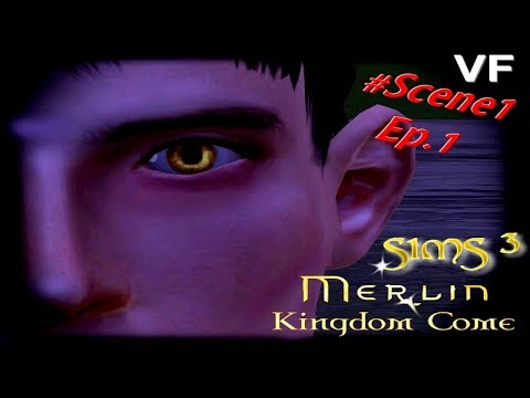 [Sims 3] Merlin 6: Kingdom Come | Ep. 1: Le Retour d'Arthur | #1 [VF]