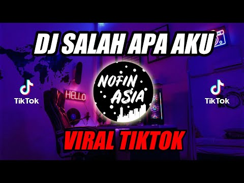 DJ Salah Apa Aku TIKTOK  Original Remix Full Bass Terbaru 2019 (Entah Apa Yang Merasukimu)