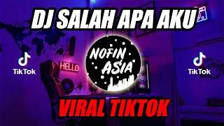 DJ Salah Apa Aku TIKTOK | Original Remix Full Bass Terbaru 2019