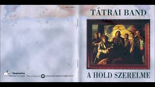 Tátrai Band   A Hold Szerelme   Teljes Album  1995