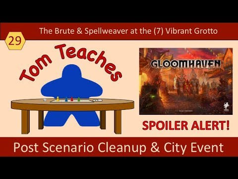 Tom Teaches Gloomhaven (Vibrant Grotto (7) Cleanup)