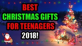 Top 5 Best Christmas Presents for Teenagers! 🎅🎄December 2018!