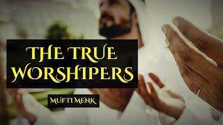 The True Worshipers | Mufti Menk | Perth, Australia 2017