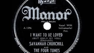 1947 HITS ARCHIVE: I Want To Be Loved - Savannah Churchill (her original version)