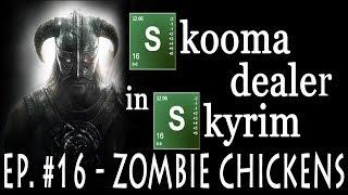 Skooma Dealer in Skyrim Ep. #16 - ZOMBIE CHICKENS