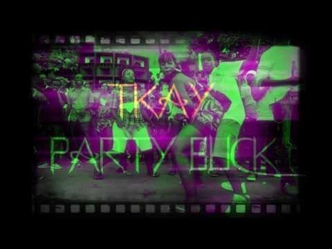 TKAY - THE PARTY BUCK - Adde Instrumental - Bad Gal Riddim